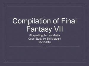 Compilation of Final Fantasy VII Storytelling Across Media
