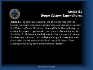 Article 51 Water System Expenditures Article 51 To