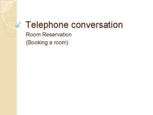 Telephone conversation Room Reservation Booking a room What