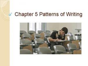 Chapter 5 Patterns of Writing Narratives A narrative