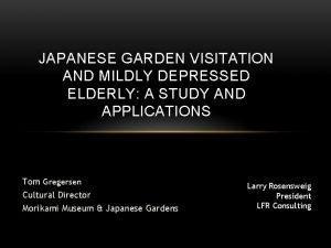 JAPANESE GARDEN VISITATION AND MILDLY DEPRESSED ELDERLY A
