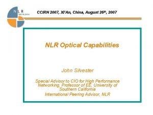 CCIRN 2007 XiAn China August 26 th 2007