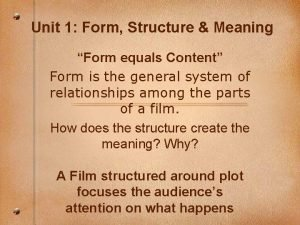 Unit 1 Form Structure Meaning Form equals Content