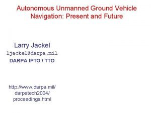 Autonomous Unmanned Ground Vehicle Navigation Present and Future