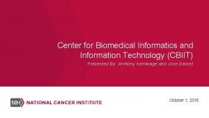 Center for Biomedical Informatics and Information Technology CBIIT