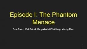 Episode I The Phantom Menace Ezra Davis Walt