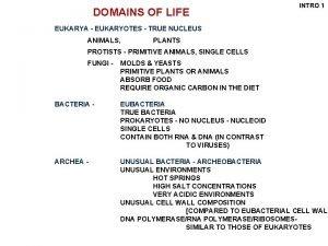 DOMAINS OF LIFE INTRO 1 EUKARYA EUKARYOTES TRUE