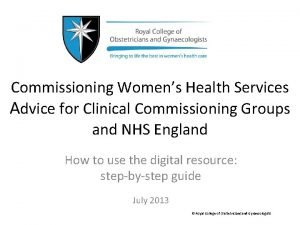 Commissioning Womens Health Services Advice for Clinical Commissioning