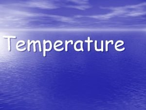 Temperature Heat and Temperature Is it cold in