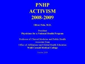 PNHP ACTIVISM 2008 2009 Oliver Fein M D