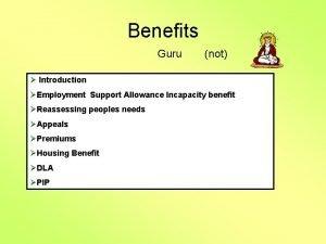 Benefits Guru not Introduction Employment Support Allowance Incapacity