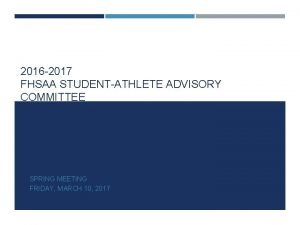 2016 2017 FHSAA STUDENTATHLETE ADVISORY COMMITTEE SPRING MEETING