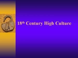 18 th Century High Culture Travel Elites began