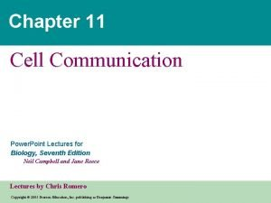 Chapter 11 Cell Communication Power Point Lectures for