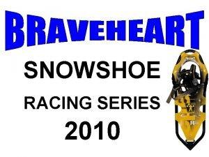 SNOWSHOE RACING SERIES 2010 Series Races 1 2