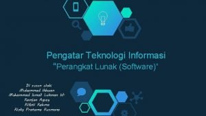 Pengatar Teknologi Informasi Perangkat Lunak Software Di susun