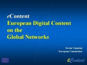 e Content European Digital Content on the Global
