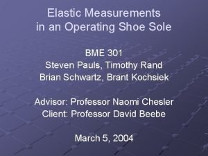 Elastic Measurements in an Operating Shoe Sole BME