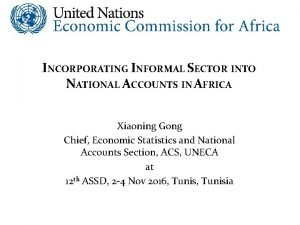 INCORPORATING INFORMAL SECTOR INTO NATIONAL ACCOUNTS IN AFRICA