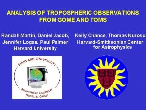 ANALYSIS OF TROPOSPHERIC OBSERVATIONS FROM GOME AND TOMS