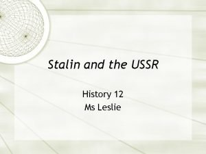 Stalin and the USSR History 12 Ms Leslie