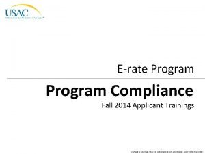 Erate Program Compliance Fall 2014 Applicant Trainings 2014