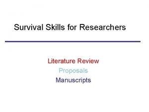 Survival Skills for Researchers Literature Review Proposals Manuscripts