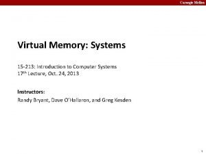 Carnegie Mellon Virtual Memory Systems 15 213 Introduction