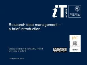 Research data management a brief introduction Slides provided