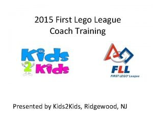 2015 First Lego League Coach Training Presented by