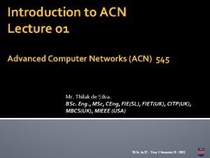 Introduction to ACN Lecture o 1 Advanced Computer