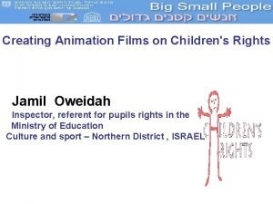 Creating Animation Films on Childrens Rights Jamil Oweidah
