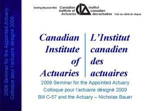 2009 Seminar for the Appointed Actuary Colloque pour