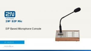 2 N SIP Mic SIP Based Microphone Console