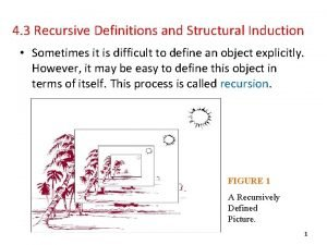 4 3 Recursive Definitions and Structural Induction Sometimes