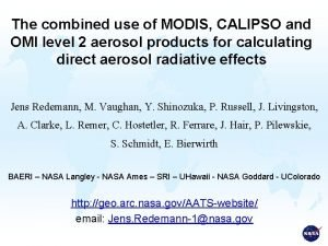 The combined use of MODIS CALIPSO and OMI