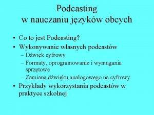 Podcasting w nauczaniu jzykw obcych Co to jest
