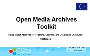 Open Media Archives Toolkit Using Media Archives for
