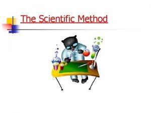 The Scientific Method The Scientific Method v Used