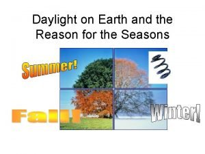 Daylight on Earth and the Reason for the