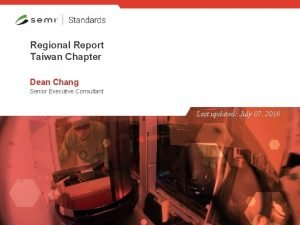 Regional Report Taiwan Chapter Dean Chang Senior Executive