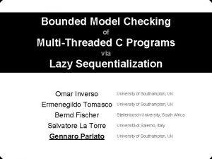 Bounded Model Checking of MultiThreaded C Programs via