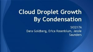 Cloud Droplet Growth By Condensation SIO 217 A
