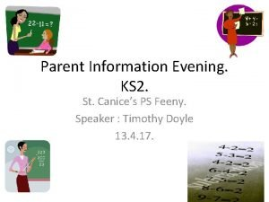 Parent Information Evening KS 2 St Canices PS