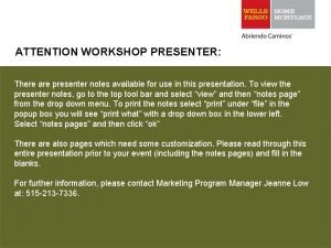 ATTENTION WORKSHOP PRESENTER There are presenter notes available