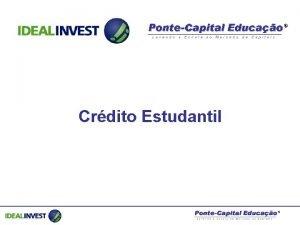 Crdito Estudantil Ideal Invest A Ideal Invest desenvolve
