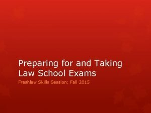Preparing for and Taking Law School Exams Freshlaw