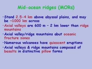 Midocean ridges MORs Stand 2 5 4 km