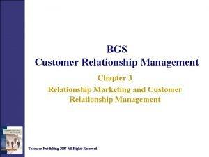 BGS Customer Relationship Management Chapter 3 Relationship Marketing