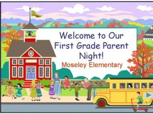 Welcome to Our First Grade Parent Night Moseley